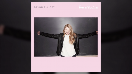Brynn Elliot, Time of Our Lives