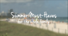 Summer Buys for the Whole Family