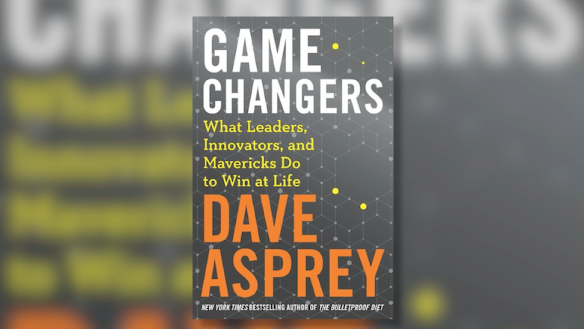 Dave Asprey, Game Changers