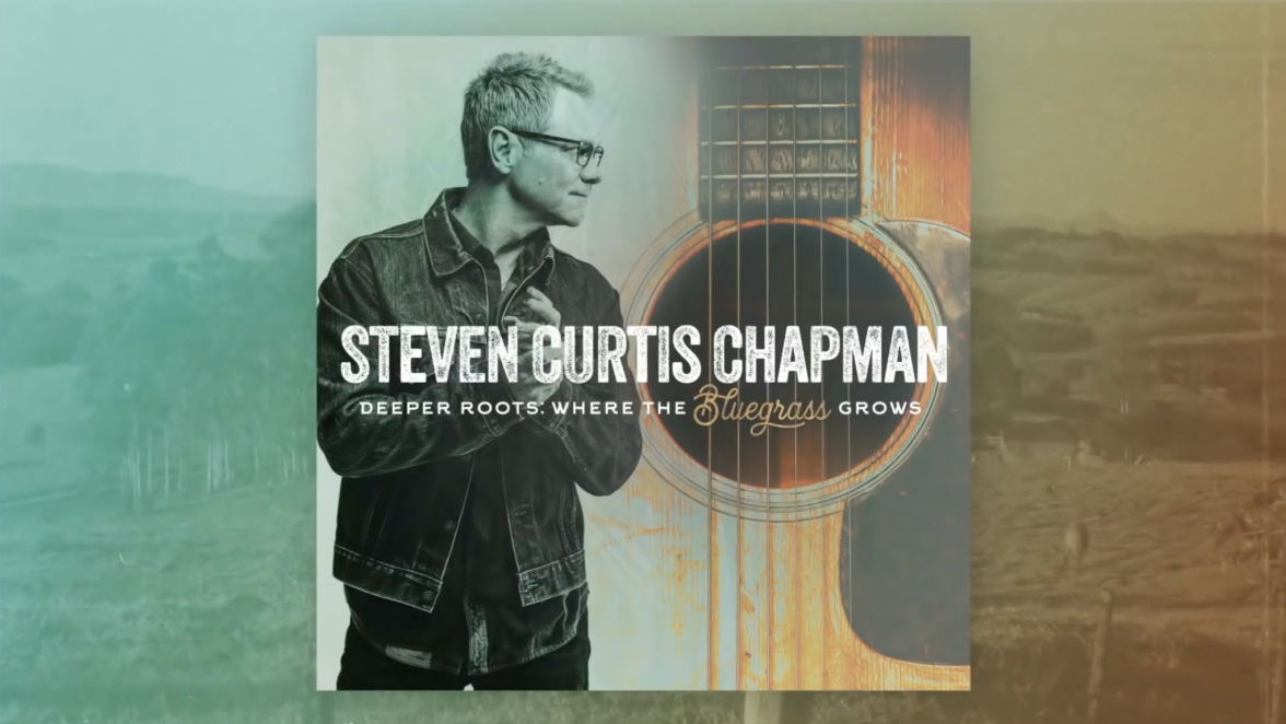 Steven Curtis Chapman, Deeper Roots: Where the Bluegrass Grows