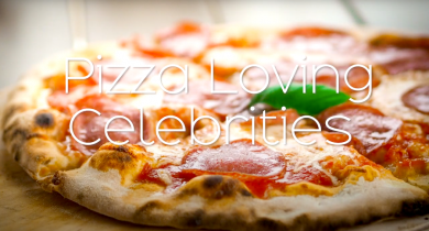 Pizza Loving Celebrities and Fun Facts