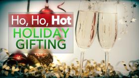 Ho Ho Hot Holiday Gifting