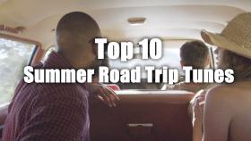 Top 10 Summer Road Trip Tunes
