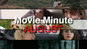 Movie Minute Whats Coming to Theaters This August