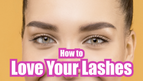 How to Love Your Lashes